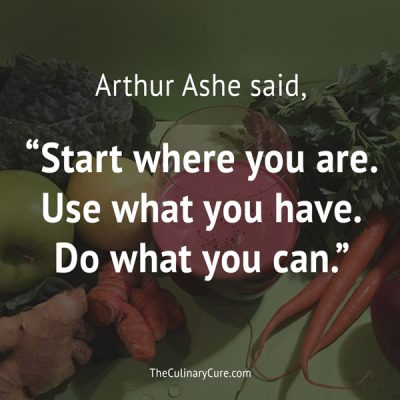 Arthur Ashe quote featured on the Culinary Cure